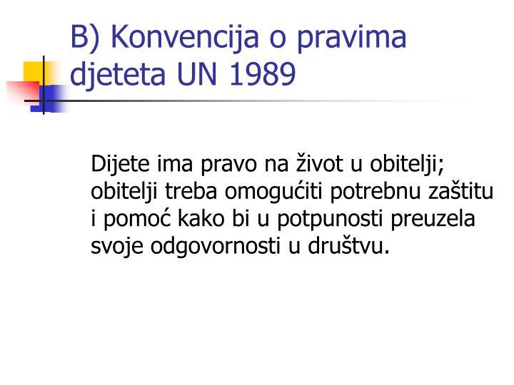 B) Konvencija o pravima djeteta UN 1989