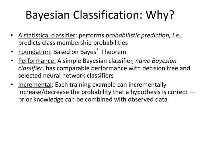 Bayesian Classification: Why?