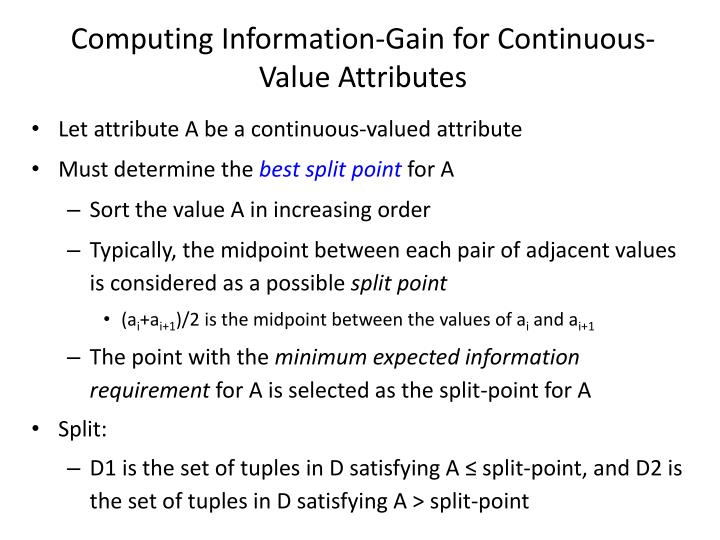 Computing Information-Gain for Continuous-Value Attributes