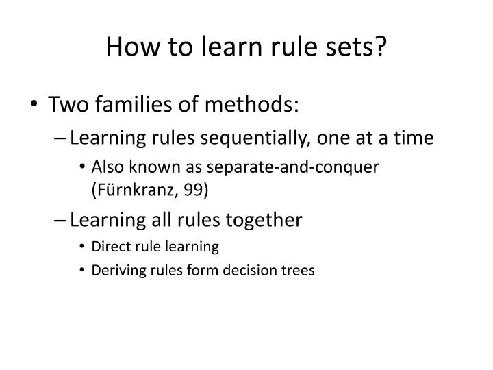 How to learn rule sets?