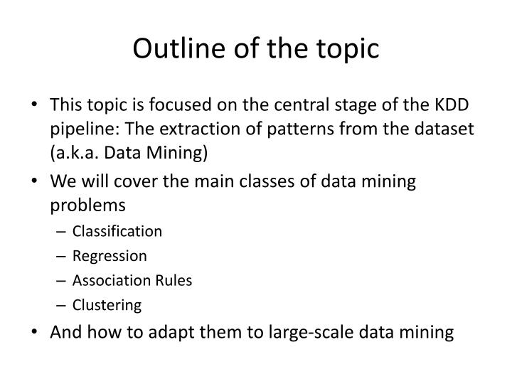 Outline of the topic