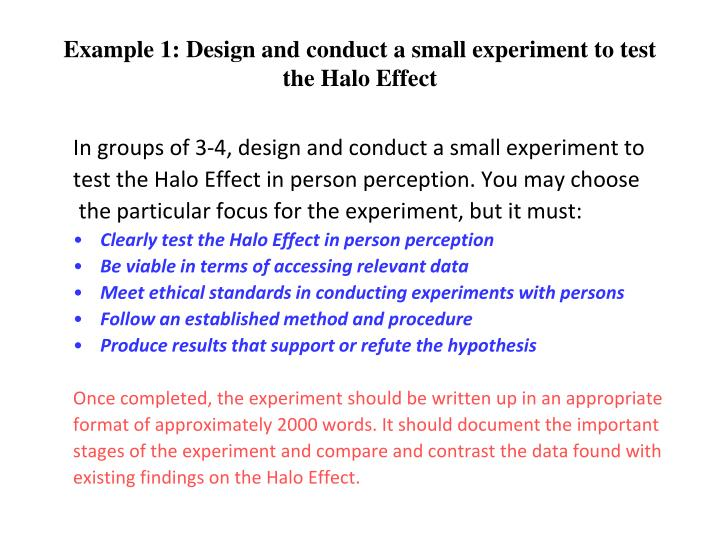 Example 1: Design and conduct a small experiment to test the Halo Effect