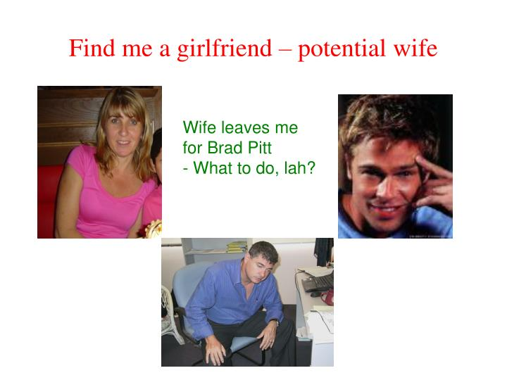 Find me a girlfriend – potential wife