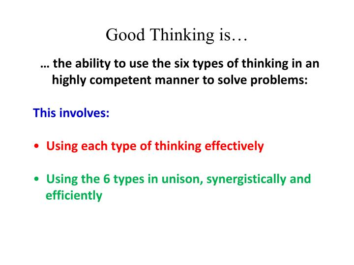 Good Thinking is…