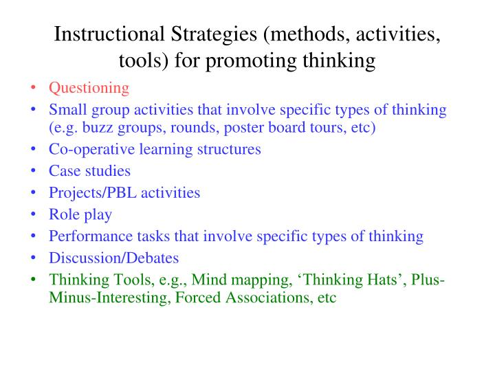 Instructional Strategies (methods, activities, tools) for promoting thinking