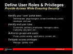 define user roles privileges provide access while ensuring security