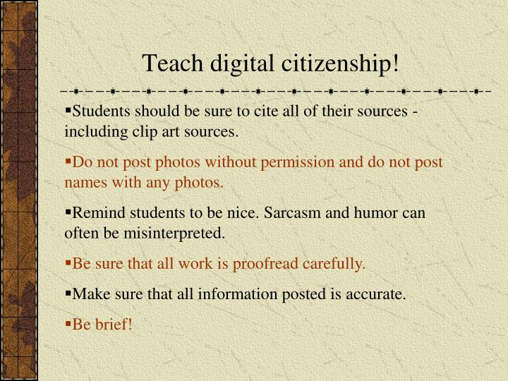 Teach digital citizenship!