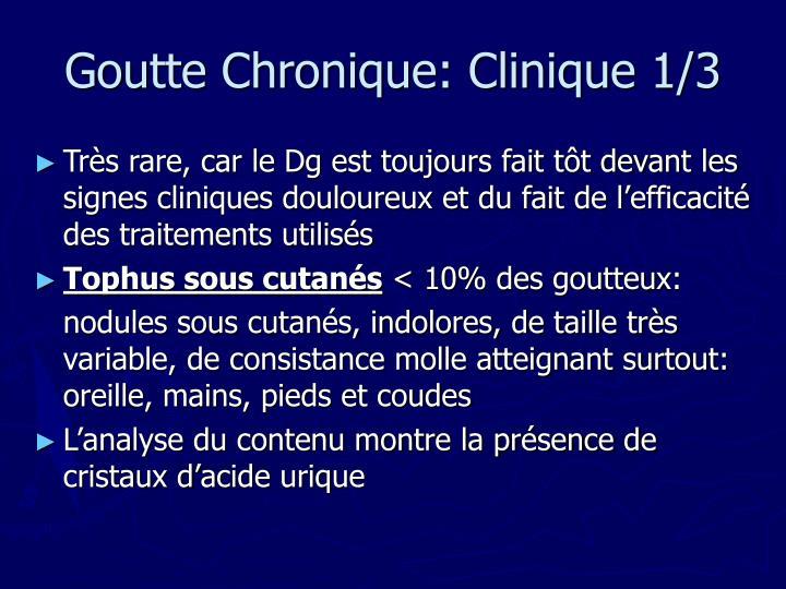 Goutte Chronique: Clinique 1/3