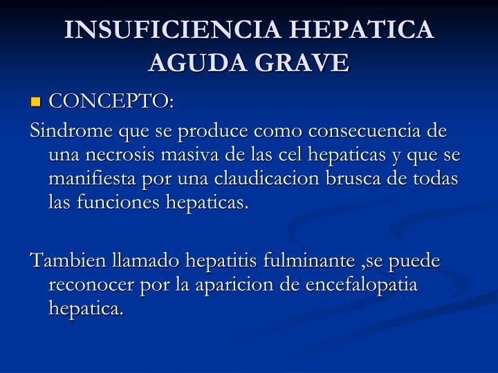 INSUFICIENCIA HEPATICA AGUDA GRAVE