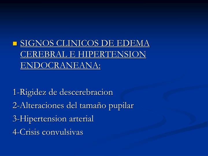 SIGNOS CLINICOS DE EDEMA CEREBRAL E HIPERTENSION ENDOCRANEANA: