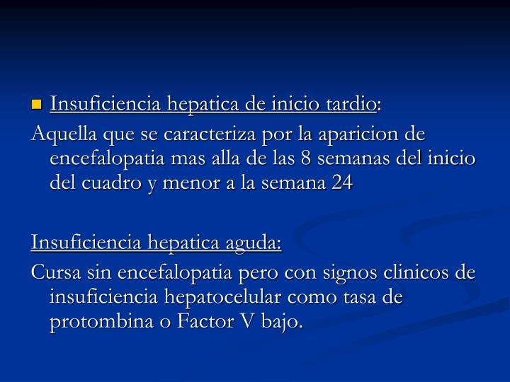 Insuficiencia hepatica de inicio tardio