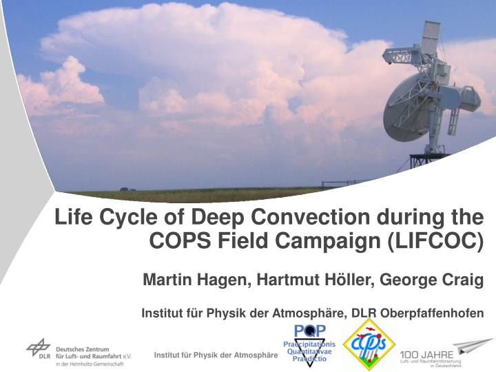 Life Cycle of Deep Convection during the