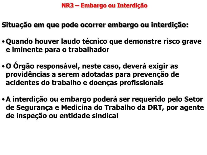 NR3 – Embargo ou Interdição