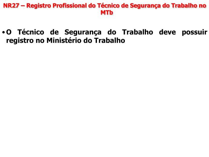 NR27 – Registro Profissional do Técnico de Segurança do Trabalho no MTb