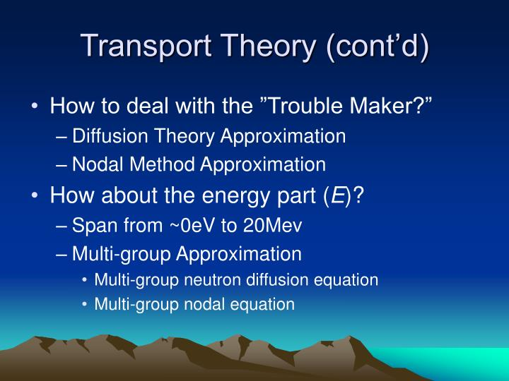 Transport Theory (cont'd)