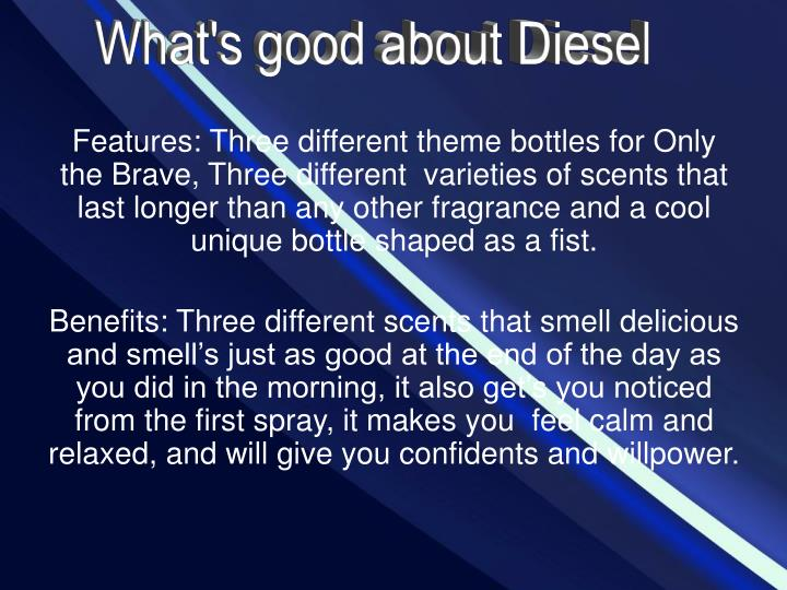 What's good about Diesel
