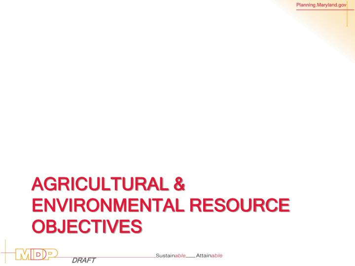 Agricultural & Environmental Resource Objectives