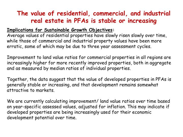 The value of residential, commercial, and industrial real estate in PFAs is stable or increasing