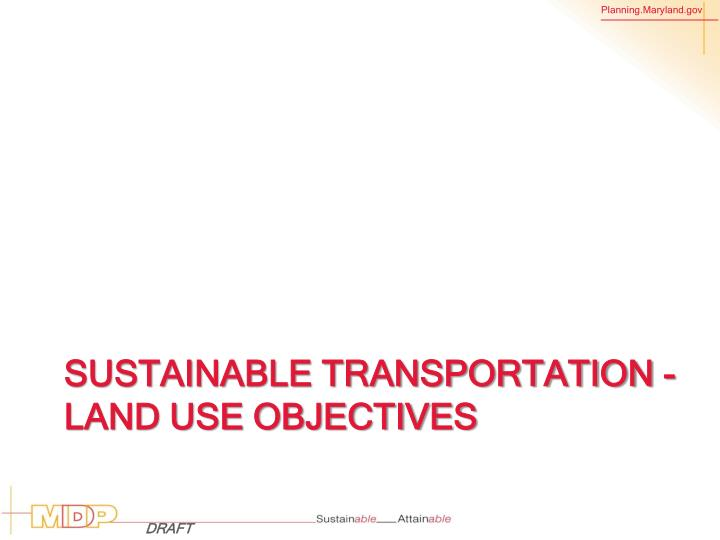 Sustainable Transportation - Land Use Objectives