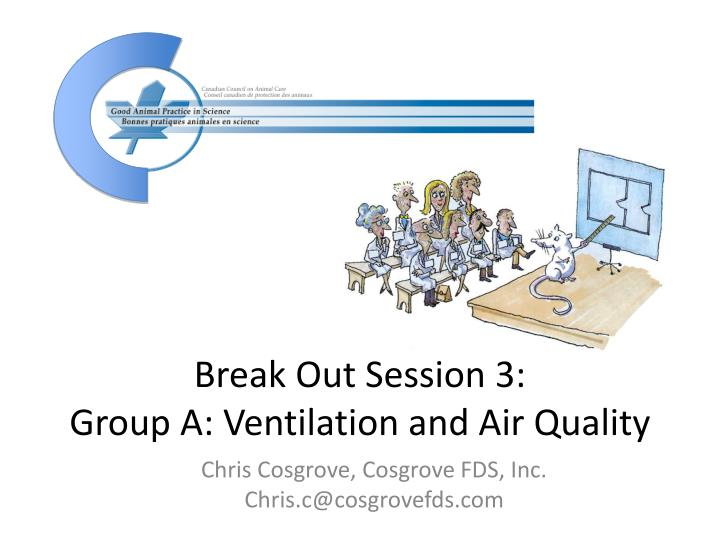 Break out session 3 group a ventilation and air quality