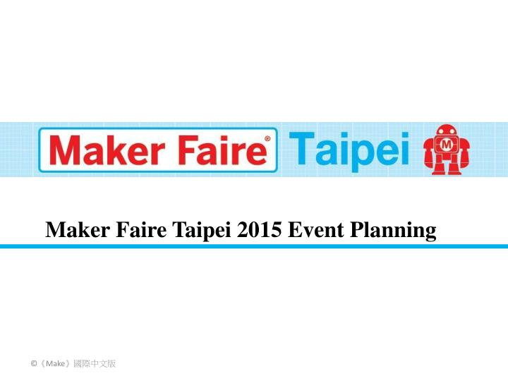 Maker Faire Taipei 2015 Event Planning