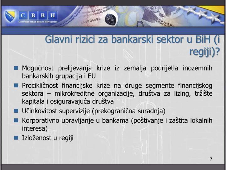 Glavni rizici za bankarski sektor u BiH (i regiji)