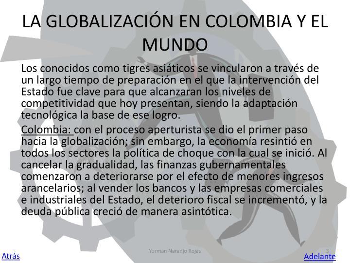 LA GLOBALIZACIÓN EN COLOMBIA Y EL  MUNDO