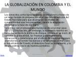 la globalizaci n en colombia y el mundo1