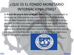 que es el fondo monetario internacional fmi