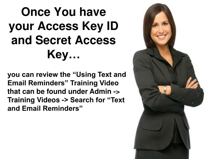 Once You have your Access Key ID and Secret Access Key…
