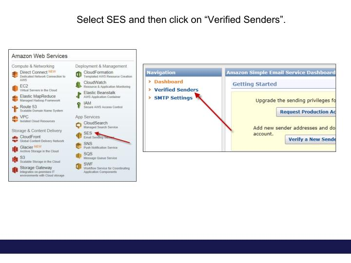 "Select SES and then click on ""Verified Senders""."