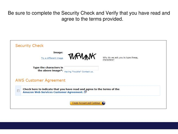 Be sure to complete the Security Check and Verify that you have read and agree to the terms provided.