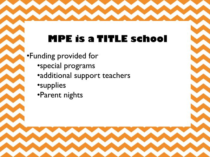 MPE is a TITLE school