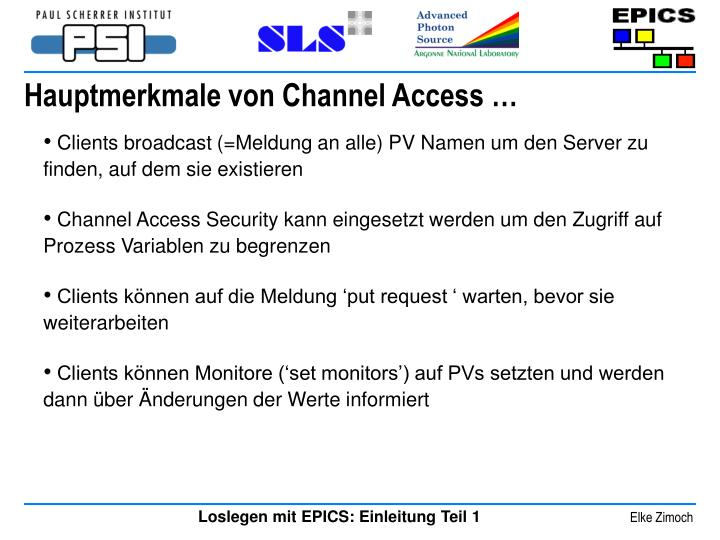 Hauptmerkmale von Channel Access …