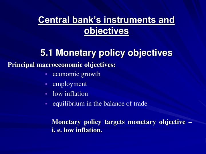 Central bank's instruments and objectives
