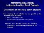 monetary policy strategy in czechoslovakia czech republic conception of monetary policy objective