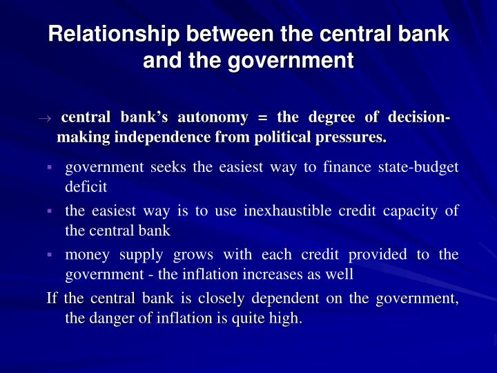 Relationship between the central bank and the government