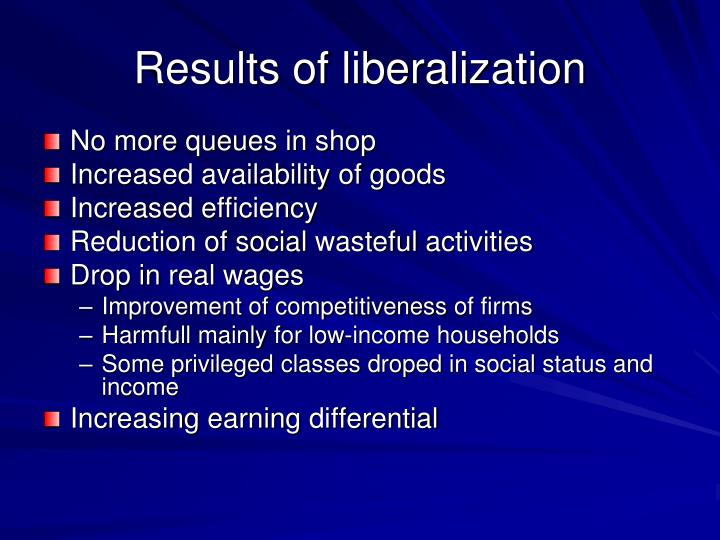 Results of liberalization