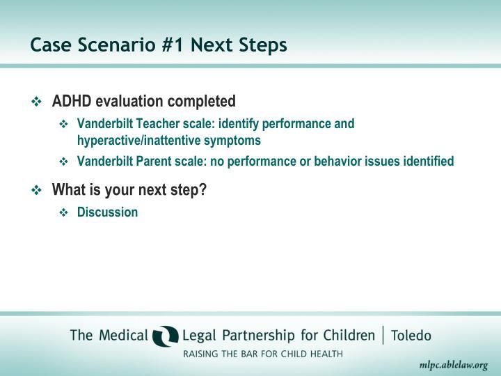 Case Scenario #1 Next Steps