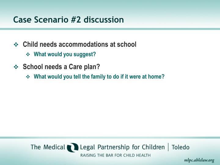 Case Scenario #2 discussion