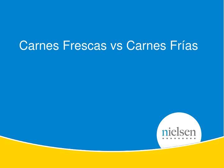 Carnes Frescas vs Carnes Frías