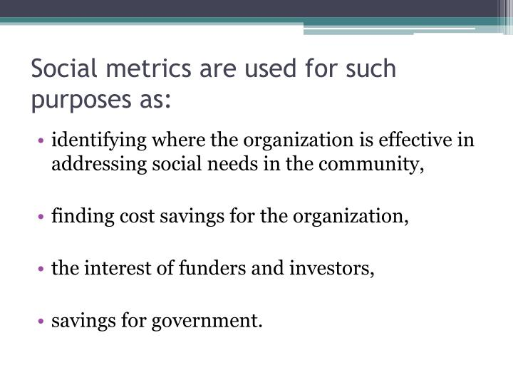 Social metrics are used for such purposes as: