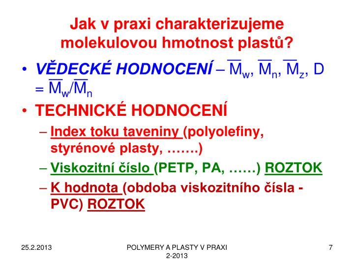 Jak v praxi charakterizujeme molekulovou hmotnost plastů?