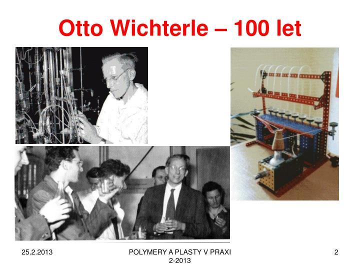 Otto Wichterle – 100 let
