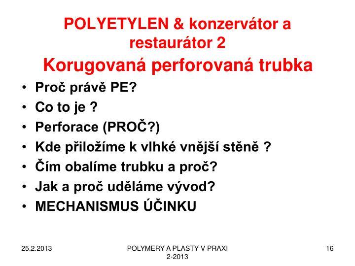 POLYETYLEN & konzervátor a restaurátor 2