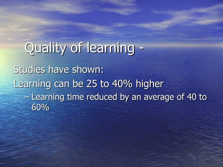 Quality of learning -