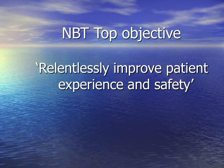 'Relentlessly improve patient experience and safety'