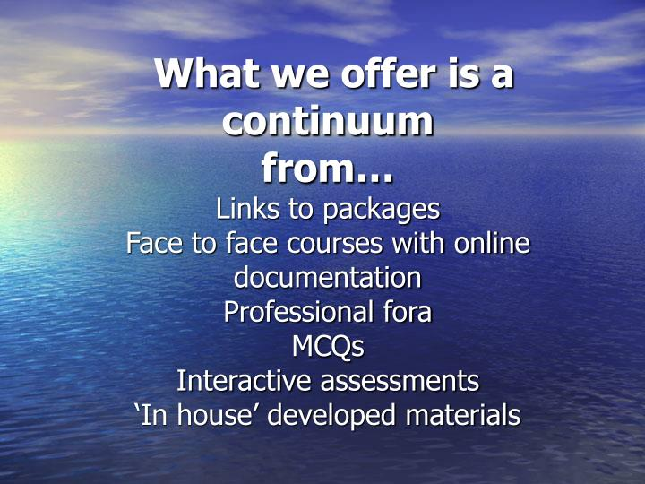 What we offer is a