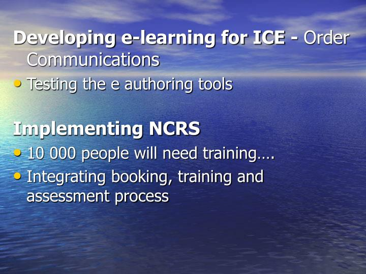 Developing e-learning for ICE -