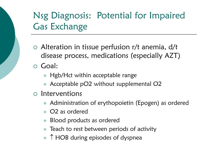 Nsg Diagnosis:  Potential for Impaired Gas Exchange